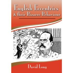 English Eccentrics and Their Bizarre Behaviour