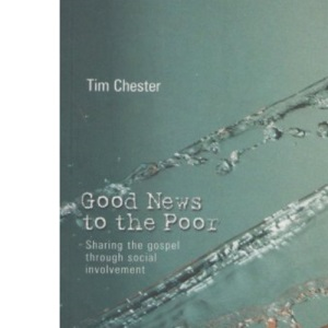 Good news to the poor: The Gospel Through Social Involvement
