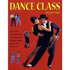 Dance Class: How to Waltz, Quick Step, Foxtrot, Tango, Salsa, Merengue, Lambada and Line Dance Step-by-step!