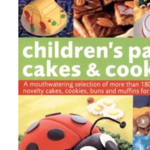 Children's Party Cakes and Cookies: A Mouth-watering Selection of More Than 180 Recipes for Celebration Cookies, Buns, Muffins and Party Cakes for ... ... Photographs with Step-by-step Instructions