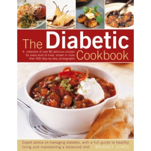 The Diabetic Cookbook: A Collection of Over 80 Delicious Recipes for Every Kind of Meal