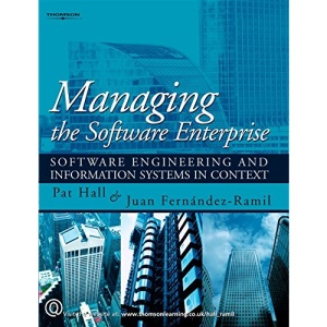 Managing the Software Enterprise: Software Engineering and Information Systems in Context