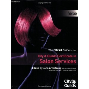 The Official Guide to the City & Guilds Certificate in Salon Services