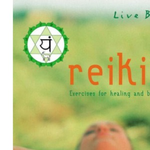 Reiki: Exercises for Healing and Balance (Live Better S.)