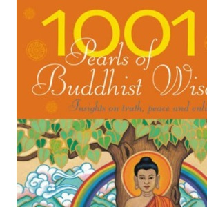1001 Pearls of Buddhist Wisdom: Insights on Truth, Peace and Enlightenment