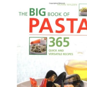 The Big Book of Pasta: 365 Quick and Versatile Recipes (Big Book) (The Big Book Series)