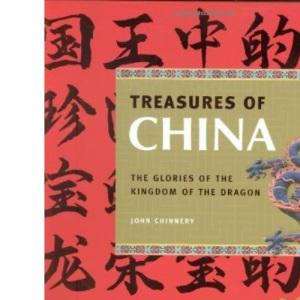 Treasures of China: The Glories of the Kingdom of the Dragon (Treasures)