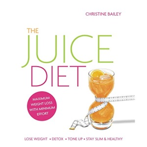The Juice Diet: The Healthy Way to Lose Weight