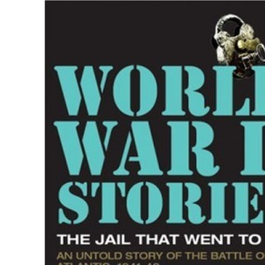 The Jail That Went to Sea (World War II Stories)