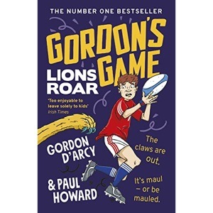 Gordon's Game: Lions Roar: Third in the hilarious rugby adventure series for 9-to-12-year-olds who love sport