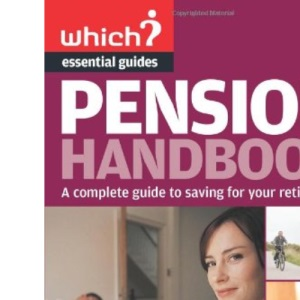 The Pension Handbook (Which Essential Guides) (Which Essential Guides)