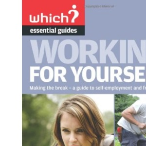 Working for Yourself (Which Essential Guides) (Which Essential Guides)