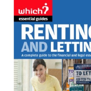 Renting and Letting (Which? Essential Guides)