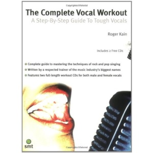 The Complete Vocal Workout: A Step-by-step Guide to Tough Vocals