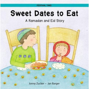 Sweet Dates to Eat: A Ramadan and Eid Story (Festival Time!)