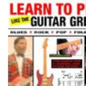 Play Guitar Like the Guitar Greats (Learn to Play)