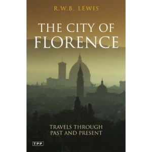 The City of Florence: Travels through Past and Present