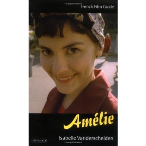 Amelie (Cine-file French Film Guides)