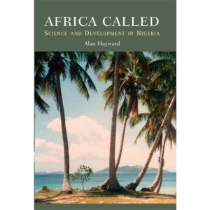 Africa Called: Scientists and Development in Nigeria