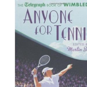 Anyone for Tennis?: The Telegraph Book of Wimbledon (Daily Telegraph)