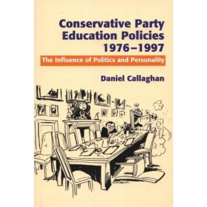 Conservative Party Education Policies, 1976-1979: The Influence of Politics and Personality
