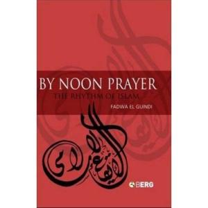 By Noon Prayer: The Rhythm of Islam