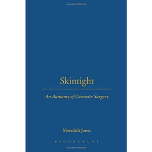 Skintight: An Anatomy of Cosmetic Surgery (Key Concepts)