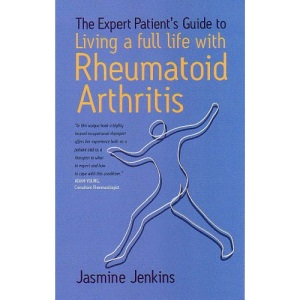 The Expert Patient's Guide to Living a Full Life with Rheumatoid Arthritis (Expert Patients Guide)
