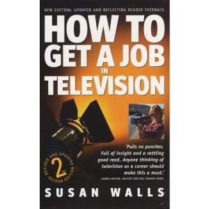 How to Get A Job in Television (How to)
