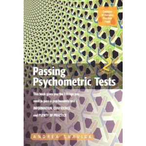 Passing Psychometric Tests: Familiarise Yourself with Genuine Recruitment Tests and Get the Job You Want: This Book Gives You the 3 Things You Need to ... Confidence and Plenty of Practice