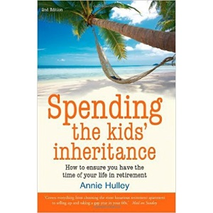 Spending the Kids' Inheritance: How to Ensure You Have the Time of Your Life in Retirement