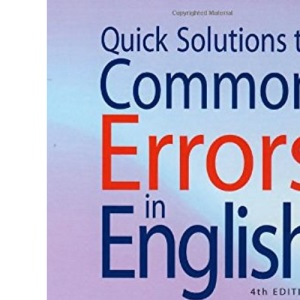 Quick Solutions to Common Errors in English: 4th edition: An A-Z Guide to Spelling, Punctuation and Grammar (How to Books)