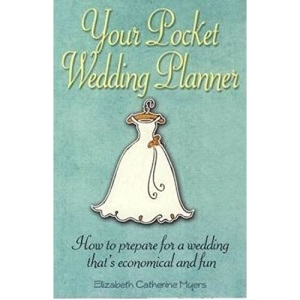 Your Pocket Wedding Planner: How to Prepare for a Wedding That's Economical and Fun
