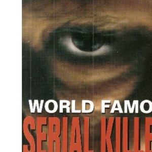 Serial Killers (World Famous)