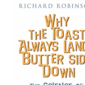 Why the Toast Always Lands Butter-Side Down: The Science of Murphy's Law