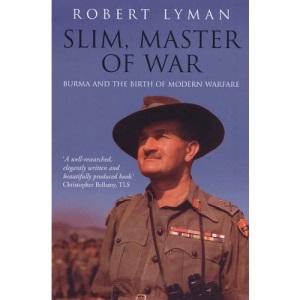 Slim, Master of War: Burma and the Birth of Modern Warfare: Burma, 1942-5