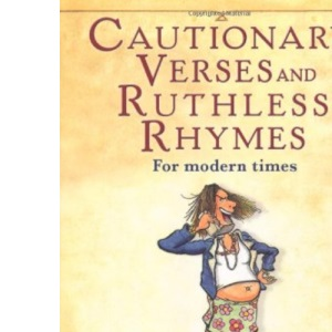Cautionary Verses and Ruthless Rhymes