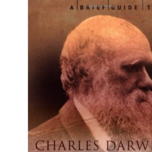 A Brief Guide to Charles Darwin (Brief Guide to) (Brief History)