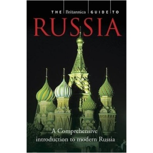 The Britannica Guide to Russia (Britannica Guides)