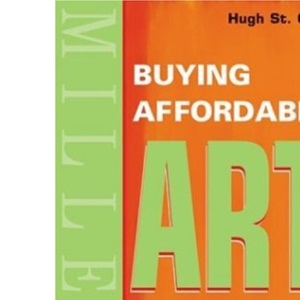 Buying Affordable Art (Mitchell Beazley Antiques & Collectables)