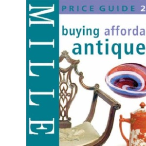 Miller's Buying Affordable Antiques Price Guide 2006 (Miller's)