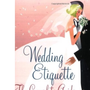 Wedding Etiquette: The Complete Guide to Planning Your Wedding