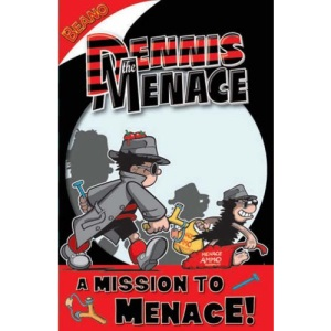 Dennis the Menace: A Mission to Menace! (Beano Books)