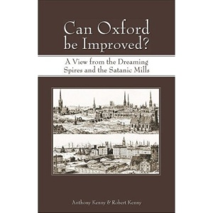 Can Oxford Be Improved?: A View from the Dreaming Spires and the Satanic Mills