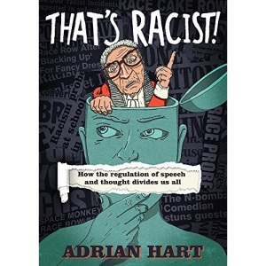 That's Racist!: How the Regulation of Speech and Thought Divides Us All (Societas)