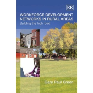 Workforce Development Networks in Rural Areas: Building the High Road