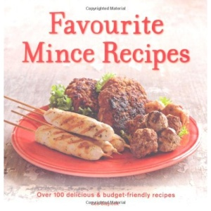 Favourite Mince Recipes: Over 100 Delicious and Budget-friendly Recipes