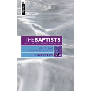 BAPTISTS: BEGINNINGS IN AMERICA VOL2: v. 2 (Baptists: Key People Involved in Forming a Baptist Identity)