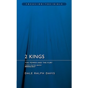 2 KINGS; THE POWER AND FURY (Focus on the Bible Commentaries)