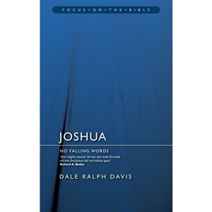 JOSHUA; NO FALLING WORDS (Focus on the Bible Commentaries)